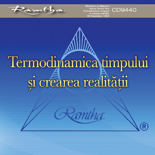 Termodinamica timpului si crearea realitatii - Ramtha