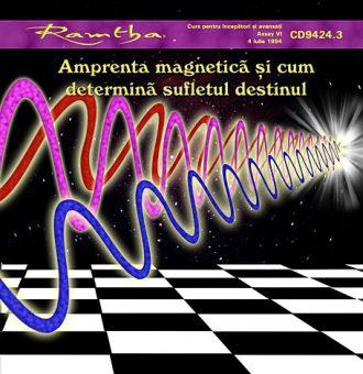 Ramtha - Amprenta magnetică şi cum determină sufletul destinul